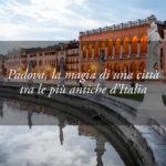 Cosa vedere a Padova, città ricca di storia e d'arte