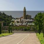 Arquà Petrarca è uno dei borghi più belli d'Italia: una giornata con il Poeta