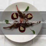 Agnello Marinato all'Anguria e al Melone con salsa al Mirto