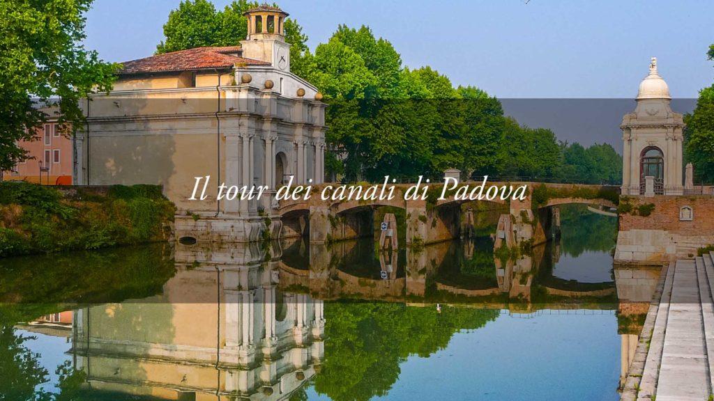 IL TOUR DEI CANALI NAVIGABILI DEL CENTRO DI PADOVA