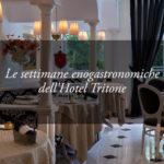 Settimane Speciali Enogastronomiche 2020 all'Hotel Tritone