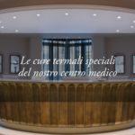 Le cure termali speciali del Centro Medico del Tritone e l'accoglienza degli Ospiti