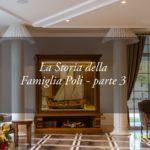 La Storia della Famiglia Poli, proprietaria dell'Hotel Tritone di Abano – terza parte