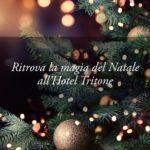 Ritrovare la magia del Natale in sicurezza, in ogni ambiente dell'Hotel Tritone