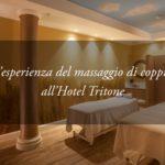 Il potere curativo del Massaggio di Coppia: nuove esperienze all'Hotel Tritone