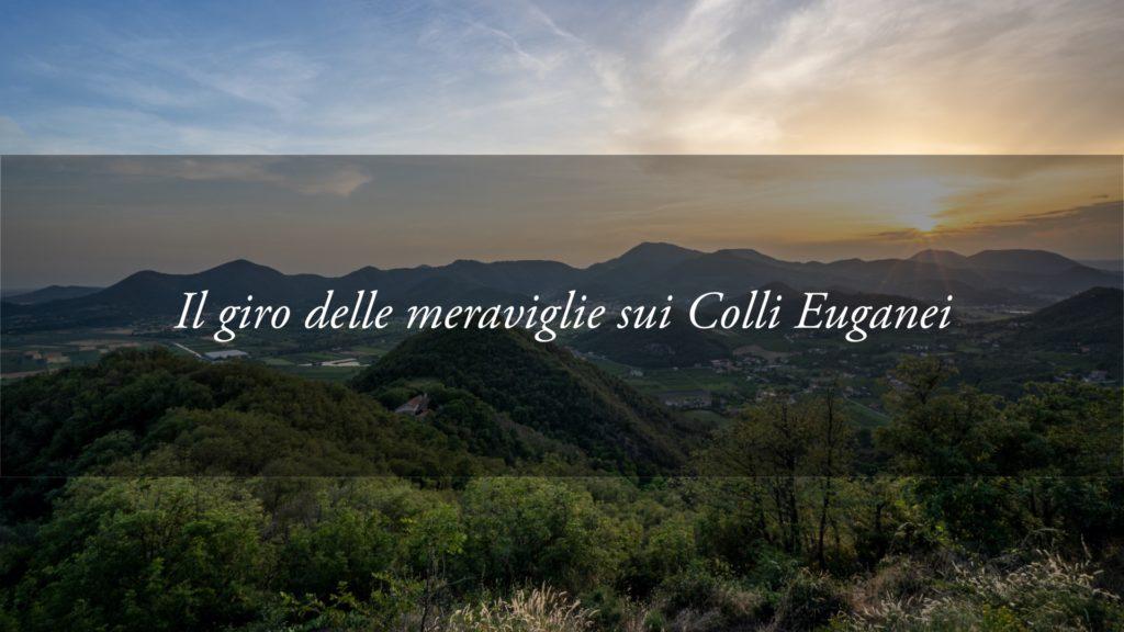 Anello dei Colli Euganei: il giro delle meraviglie